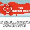 TÜRK DAYANIŞMA KONSEYİ'NDEN KAMUOYUNA DUYURU