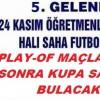 Futbol Turnuvasında Play-Of Maçları Kuraları Çekildi
