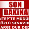 Gaziantep'te Müdürlük Sözlü Sınavının Yürütmesi Durduruldu