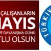 1 MAYIS EMEĞİN BAYRAMI KUTLU OLSUN!