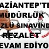 YİNE GAZİANTEP MİLLİ EĞİTİM VE YİNE REZALET